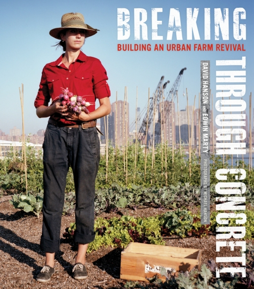 Breaking Through Concrete: Building an Urban Farm RevivalDavid Hanson and Edwin Marty